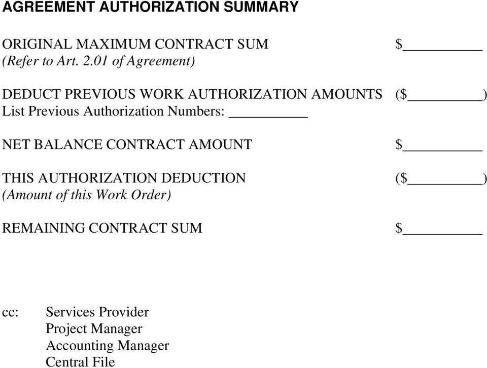 Numbers: NET BALANCE CONTRACT AMOUNT $ THIS AUTHORIZATION DEDUCTION ($ ) (Amount of this