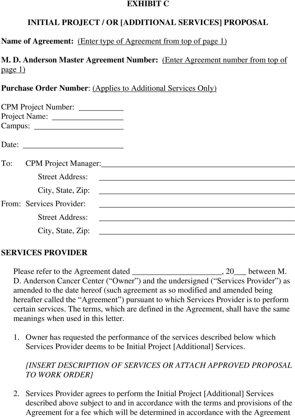 Project Manager: Street Address: City, State, Zip: From: Services Provider: Street Address: City, State, Zip: SERVICES PROVIDER Please refer to the Agreement dated, 20 between M. D.