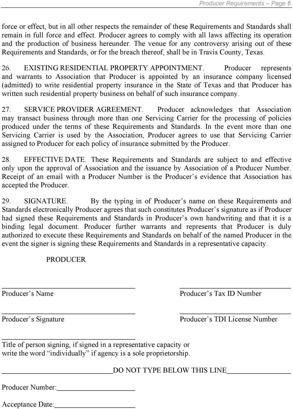The venue for any controversy arising out of these Requirements and Standards, or for the breach thereof, shall be in Travis County, Texas. 26. EXISTING RESIDENTIAL PROPERTY APPOINTMENT.