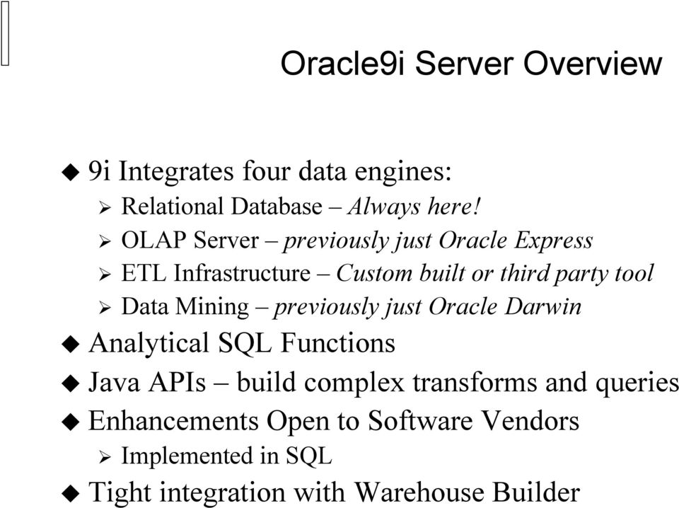 Mining previously just Oracle Darwin Analytical SQL Functions Java APIs build complex transforms