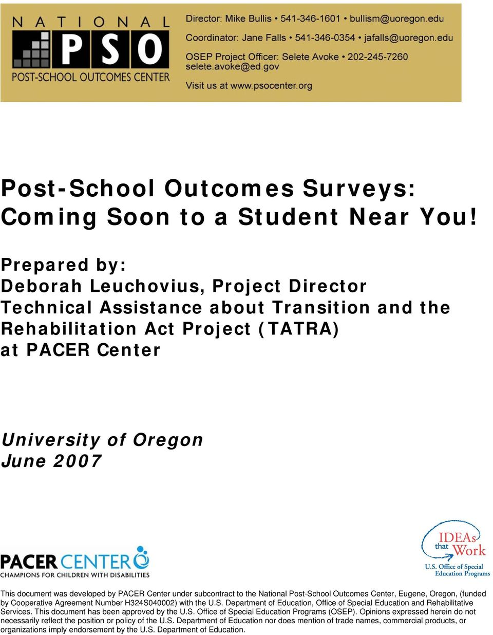 developed by PACER Center under subcontract to the National Post-School Outcomes Center, Eugene, Oregon, (funded by Cooperative Agreement Number H324S040002) with the U.S. Department of Education, Office of Special Education and Rehabilitative Services.