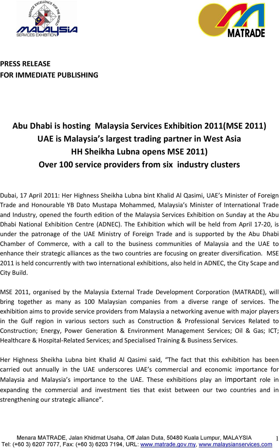 Malaysia s Minister of International Trade and Industry, opened the fourth edition of the Malaysia Services Exhibition on Sunday at the Abu Dhabi National Exhibition Centre (ADNEC).