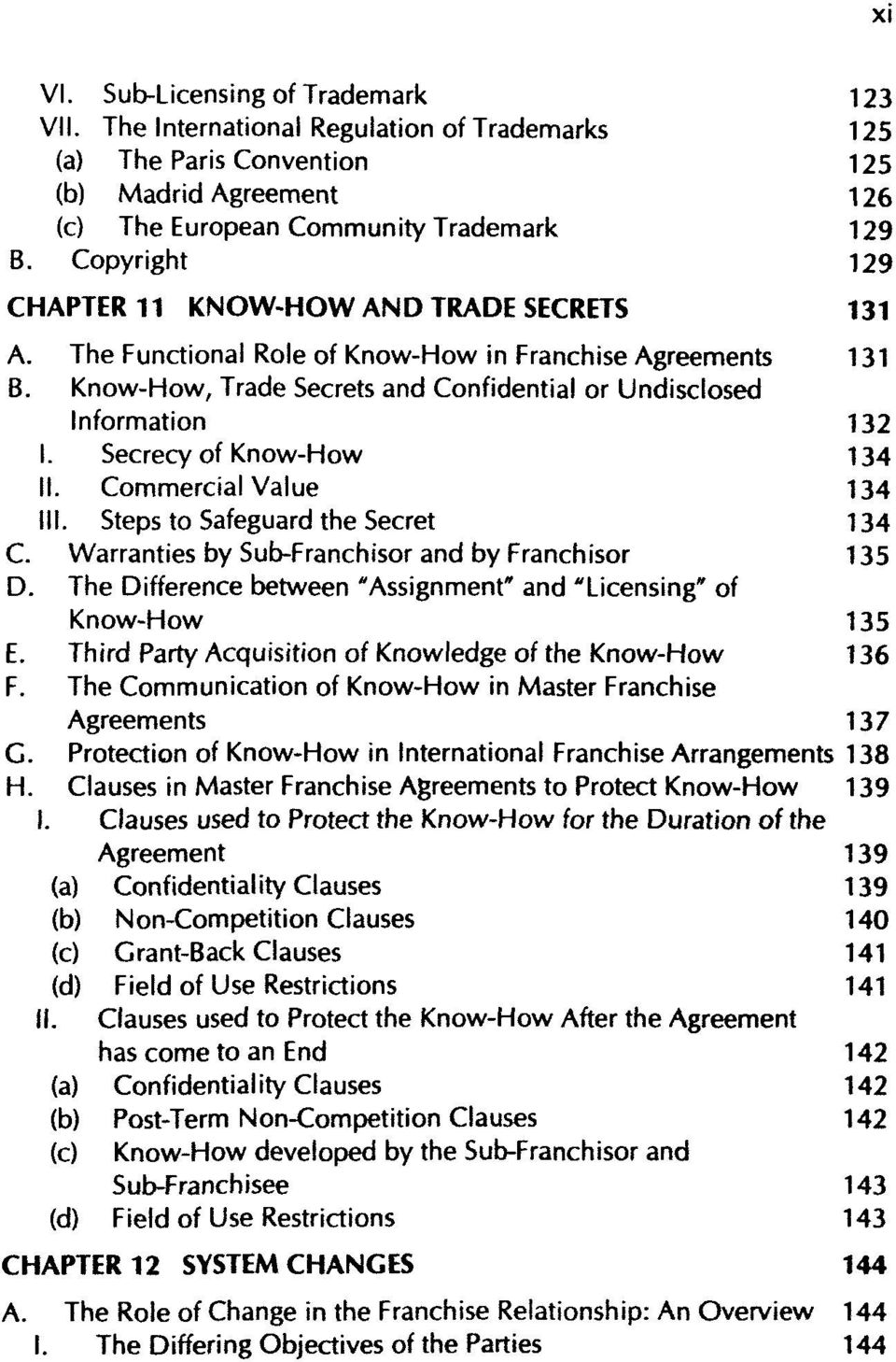 Secrecy of Know-How 134 II. Commercial Value 134 III. Steps to Safeguard the Secret 134 C. Warranties by Sub-Franchisor and by Franchisor 135 D.