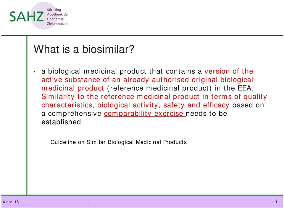 biological medicinal product (reference medicinal product) in the EEA.
