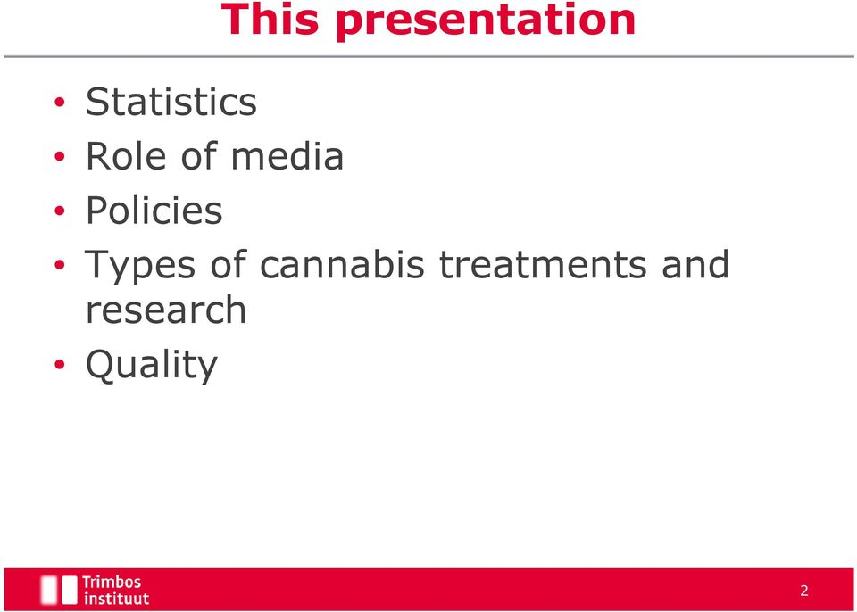 cannabis treatments and