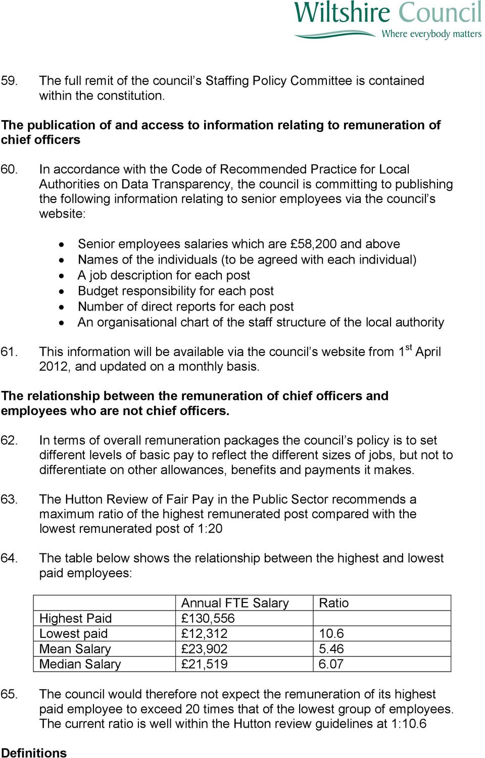 council s website: Senior employees salaries which are 58,200 and above Names of the individuals (to be agreed with each individual) A job description for each post Budget responsibility for each