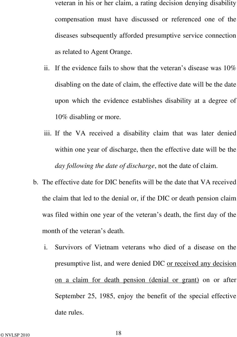 If the evidence fails to show that the veteran s disease was 10% disabling on the date of claim, the effective date will be the date upon which the evidence establishes disability at a degree of 10%