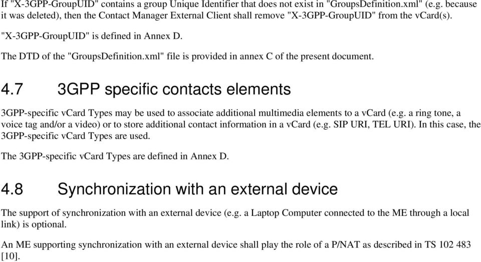 7 specific contacts elements -specific vcard Types may be used to associate additional multimedia elements to a vcard (e.g.