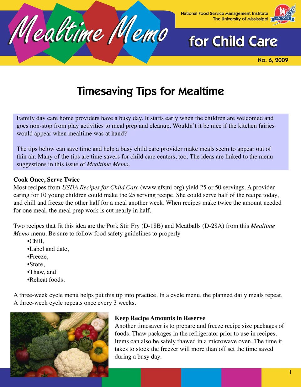 The tips below can save time and help a busy child care provider make meals seem to appear out of thin air. Many of the tips are time savers for child care centers, too.