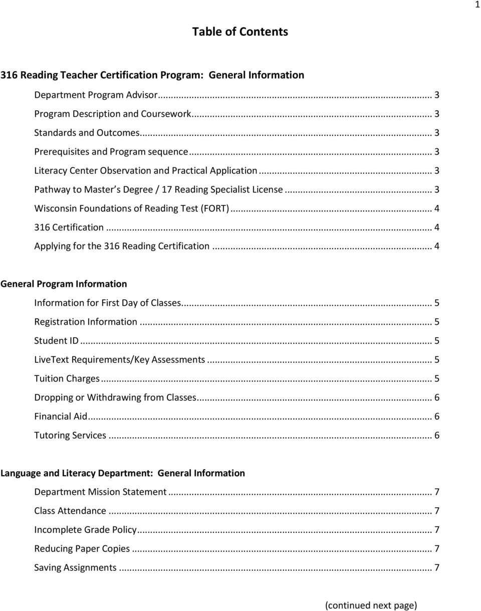 .. 3 Wisconsin Foundations of Reading Test (FORT)... 4 316 Certification... 4 Applying for the 316 Reading Certification... 4 General Program Information Information for First Day of Classes.