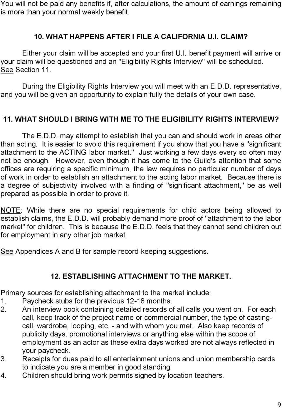 During the Eligibility Rights Interview you will meet with an E.D.D. representative, and you will be given an opportunity to explain fully the details of your own case. 11.