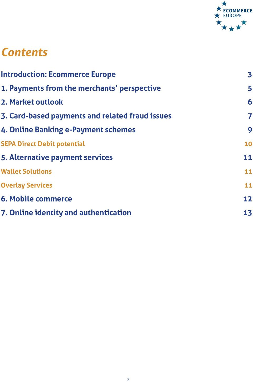 Online Banking e-payment schemes 9 SEPA Direct Debit potential 10 5.