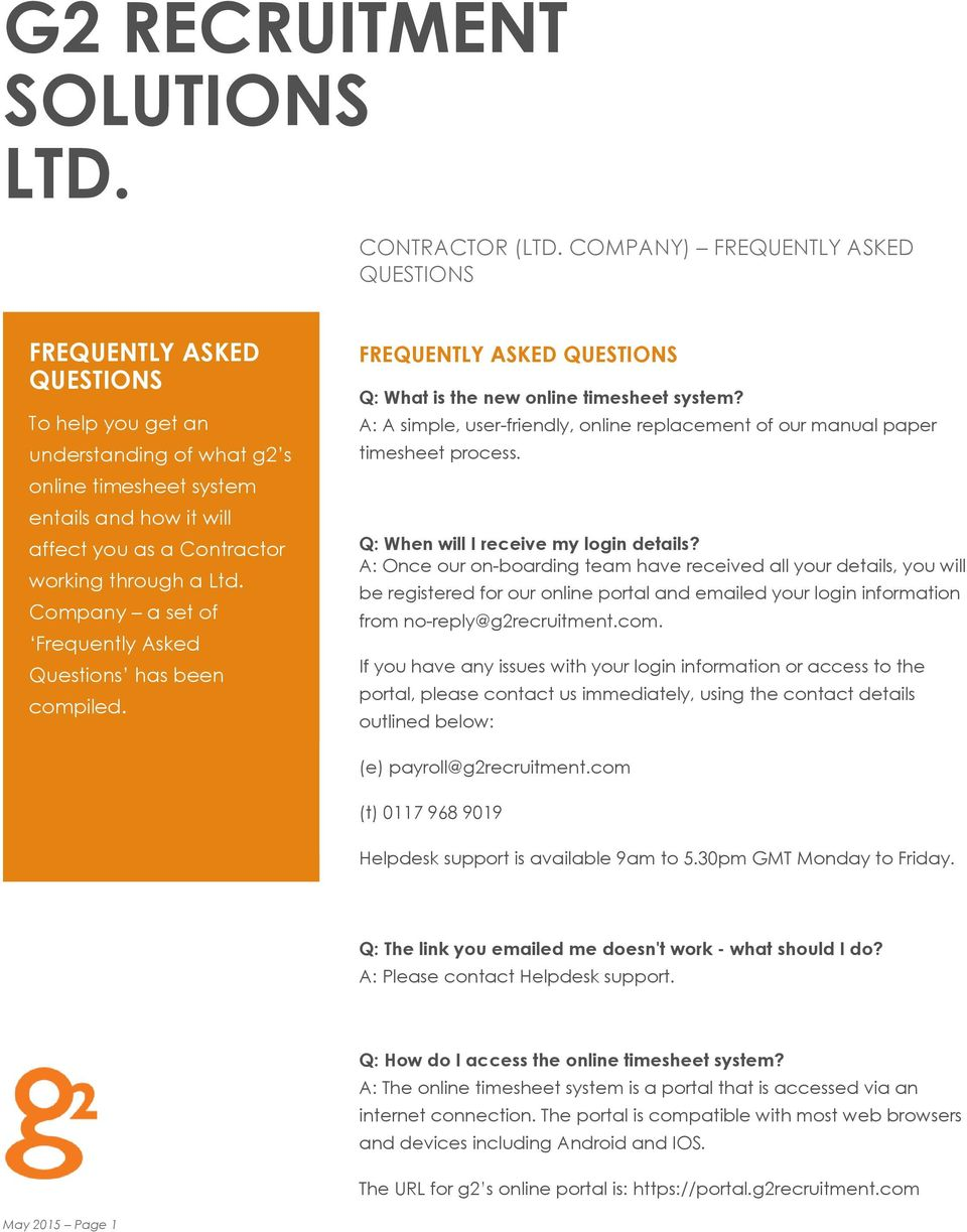 a Ltd. Company a set of Frequently Asked Questions has been compiled. FREQUENTLY ASKED QUESTIONS Q: What is the new online timesheet system?