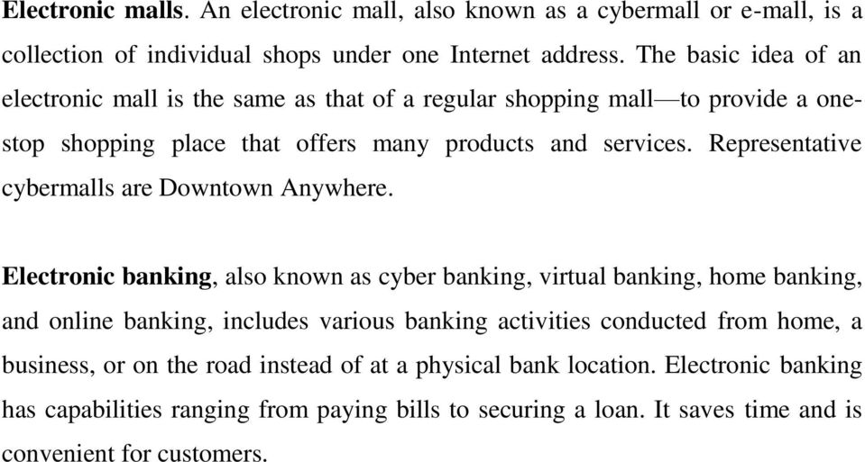 Representative cybermalls are Downtown Anywhere.