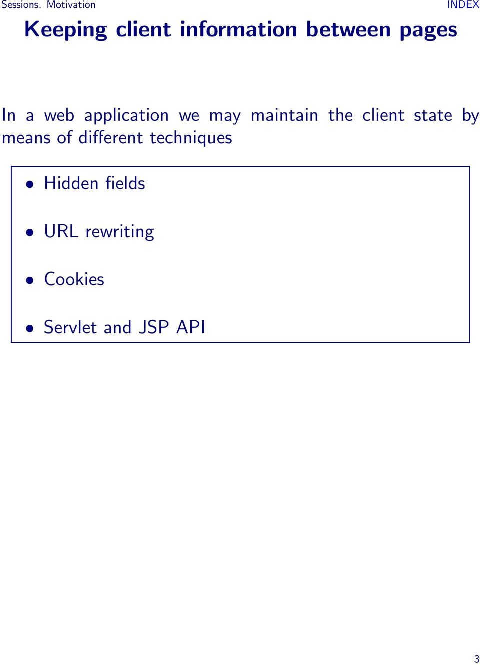 In a web application we may maintain the client