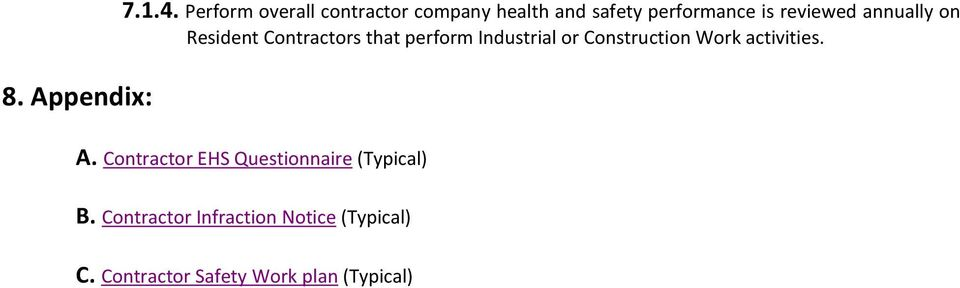 annually on Resident Contractors that perform Industrial or Construction Work