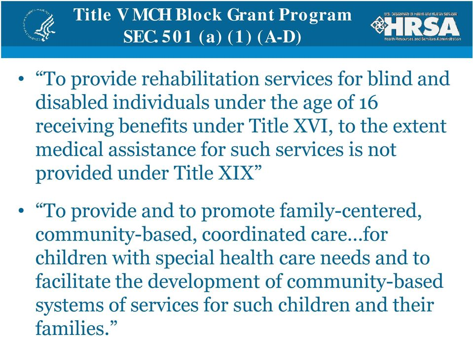 benefits under Title XVI, to the extent medical assistance for such services is not provided under Title XIX To