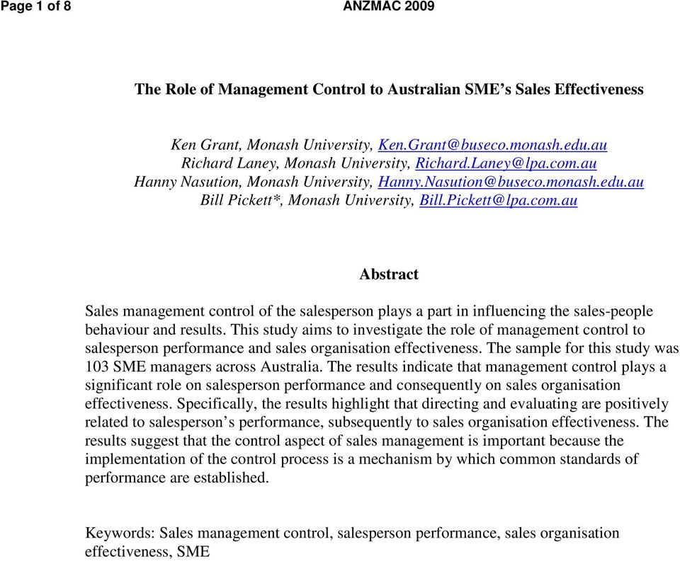 This study aims to investigate the role of management control to salesperson performance and sales organisation effectiveness. The sample for this study was 103 SME managers across Australia.