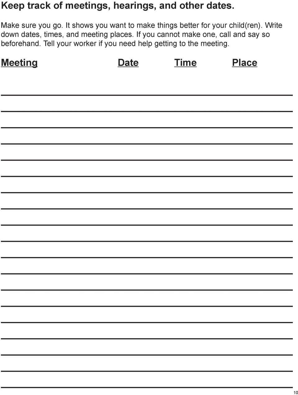 Write down dates, times, and meeting places.