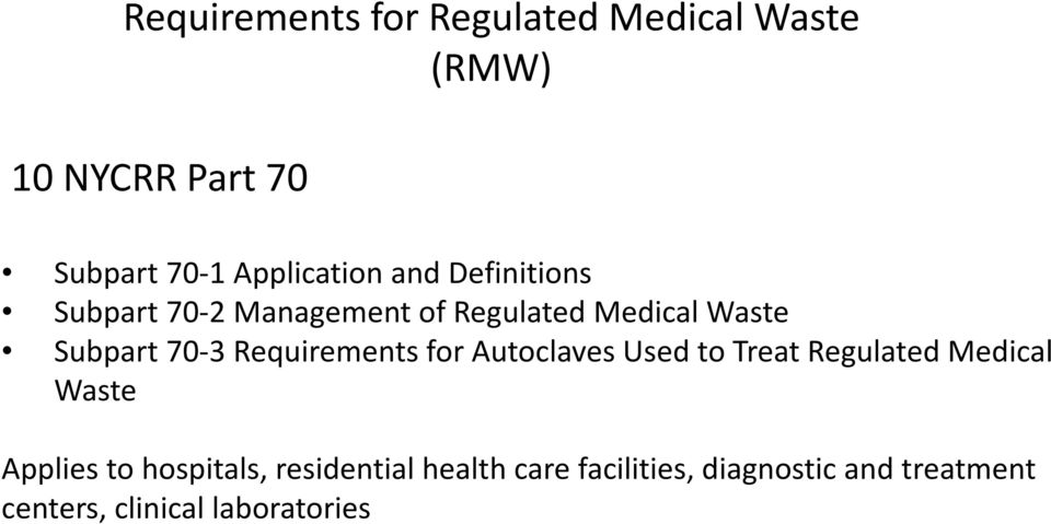 70 3 Requirements for Autoclaves Used to Treat Regulated Medical Waste Applies to