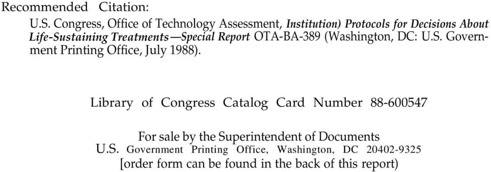 Treatments Special Report OTA-BA-389 (Washington, DC: U.S. Government Printing Office, July 1988).