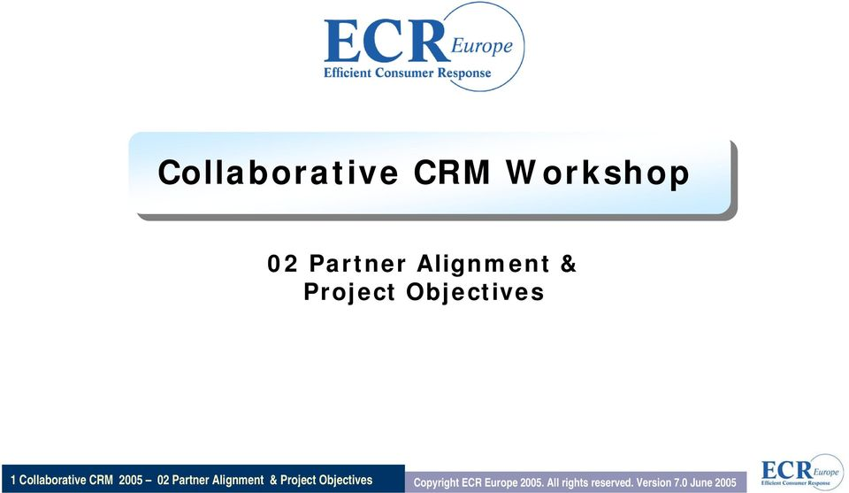 Partner Alignment & Project Objectives Copyright