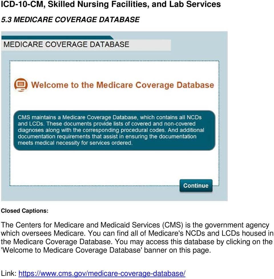 You can find all of Medicare's NCDs and LCDs housed in the Medicare Coverage Database.