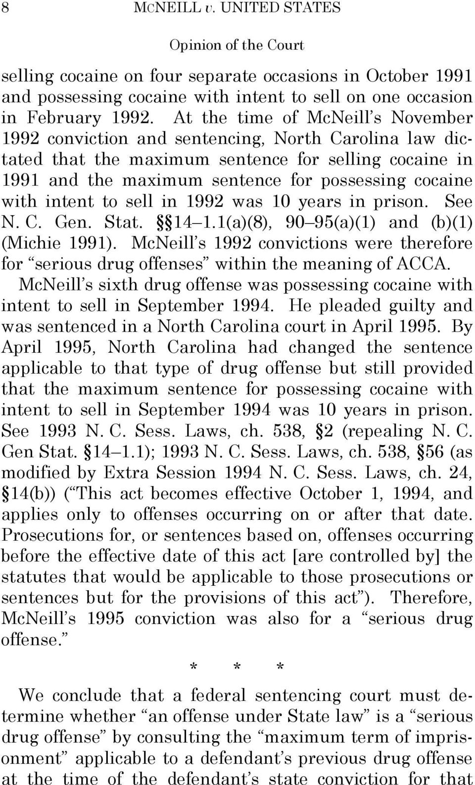with intent to sell in 1992 was 10 years in prison. See N. C. Gen. Stat. 14 1.1(a)(8), 90 95(a)(1) and (b)(1) (Michie 1991).