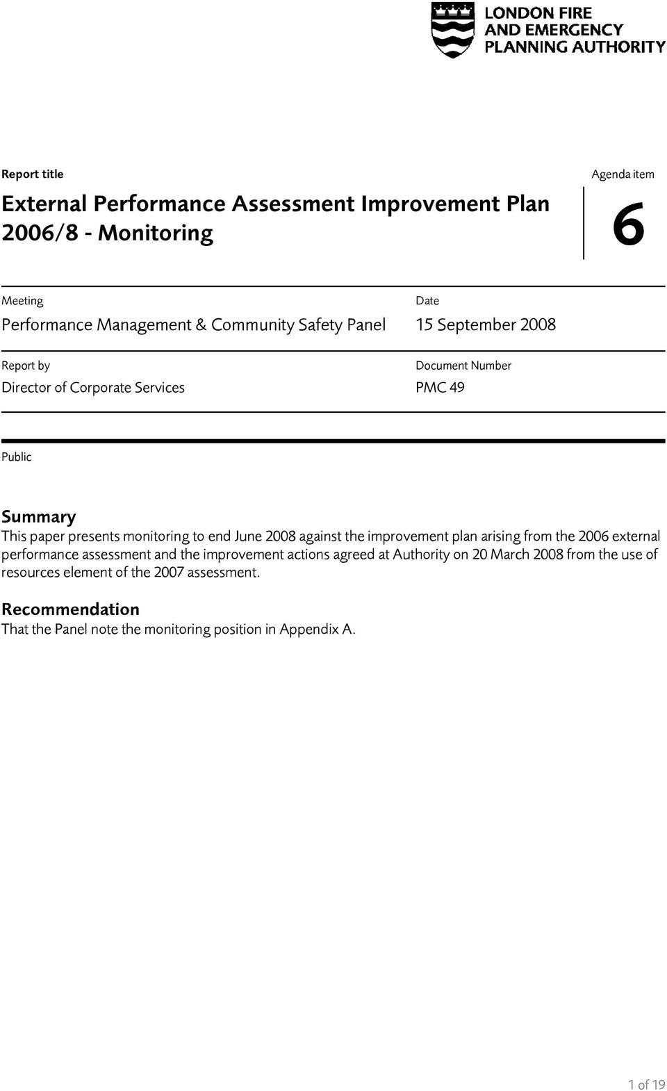June 2008 against the improvement plan arising from the 2006 external performance assessment and the improvement actions agreed at Authority on 20