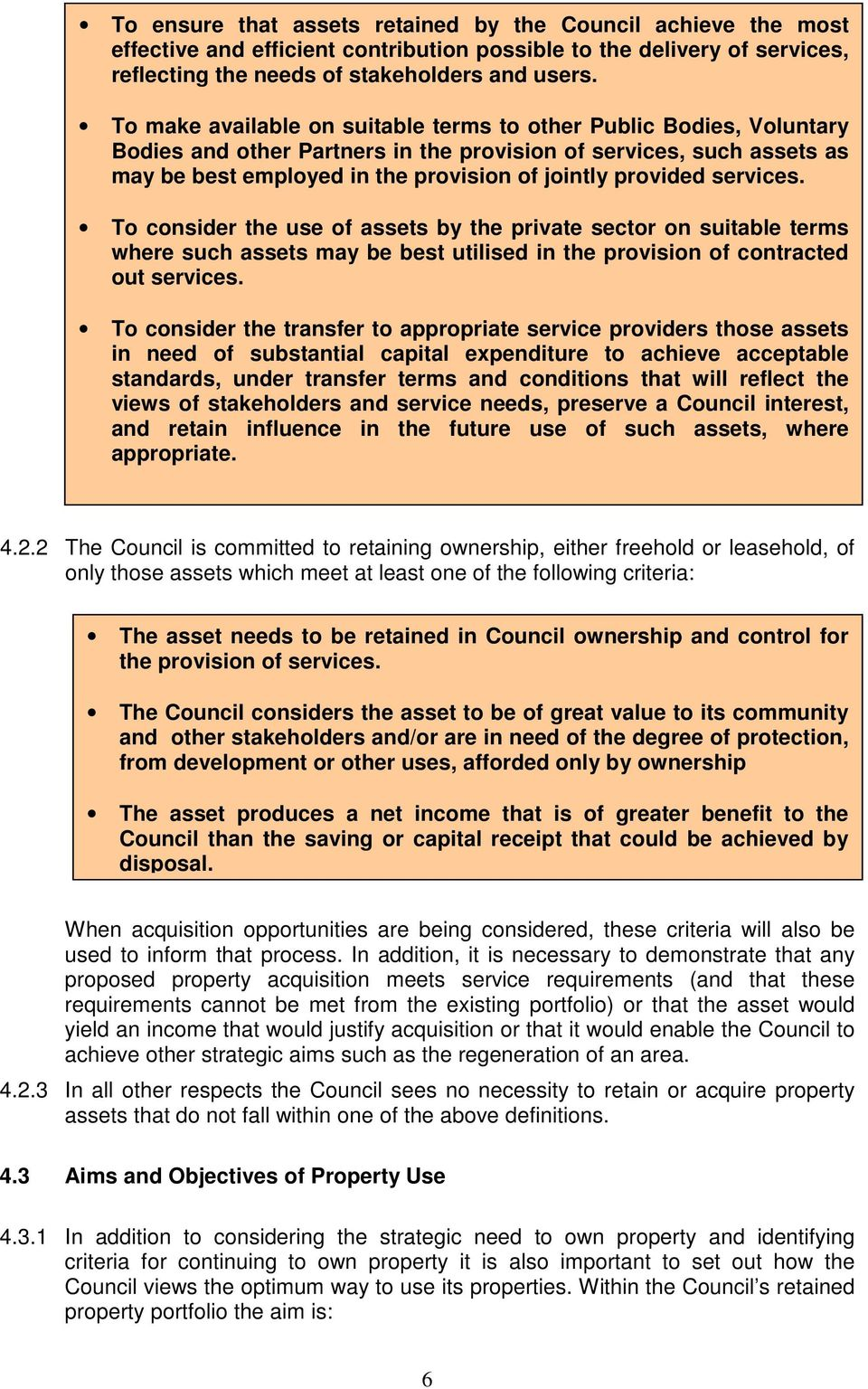 services. To consider the use of assets by the private sector on suitable terms where such assets may be best utilised in the provision of contracted out services.