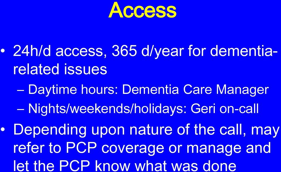 Nights/weekends/holidays: Geri on-call Depending upon