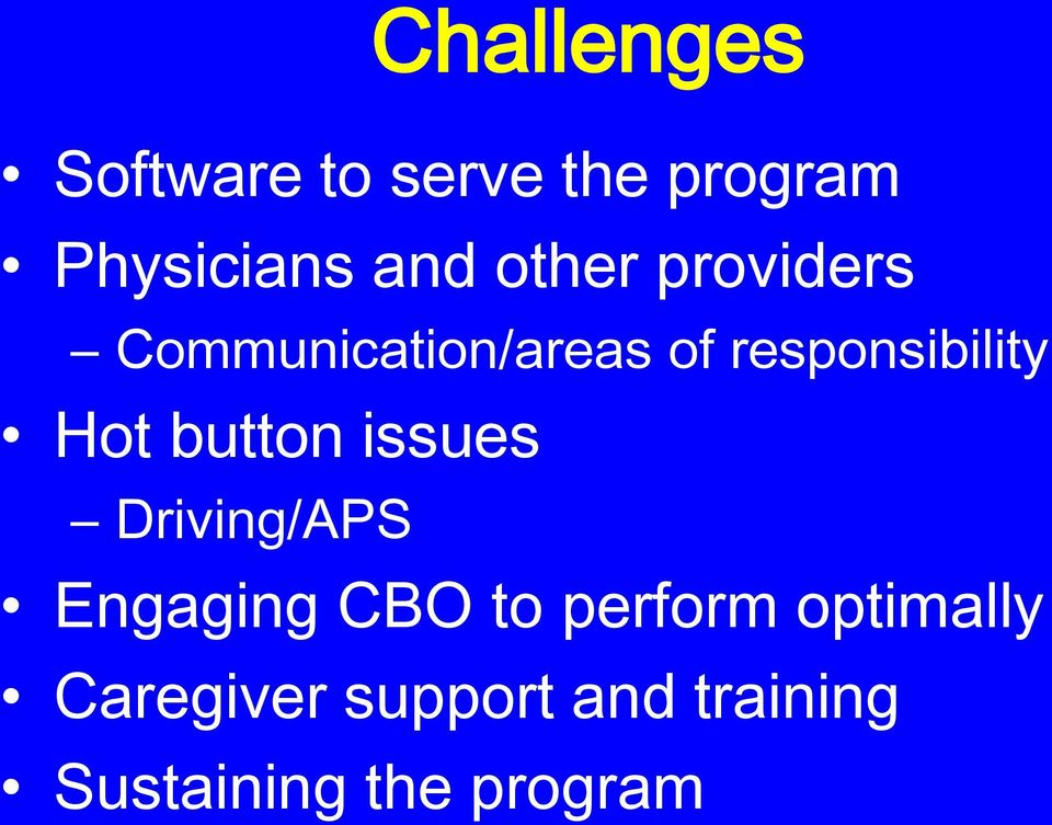 Hot button issues Driving/APS Engaging CBO to perform