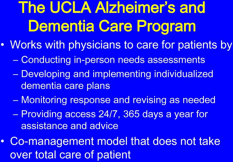 dementia care plans Monitoring response and revising as needed Providing access 24/7, 365