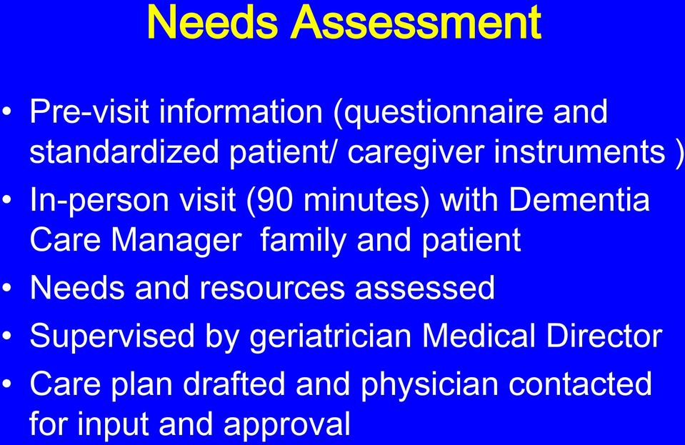 Care Manager family and patient Needs and resources assessed Supervised by