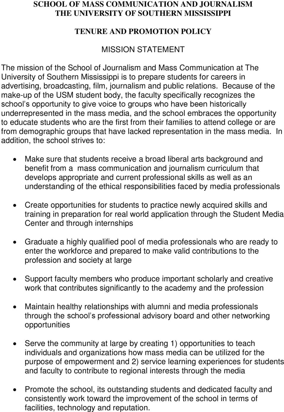 Because of the make-up of the USM student body, the faculty specifically recognizes the school s opportunity to give voice to groups who have been historically underrepresented in the mass media, and