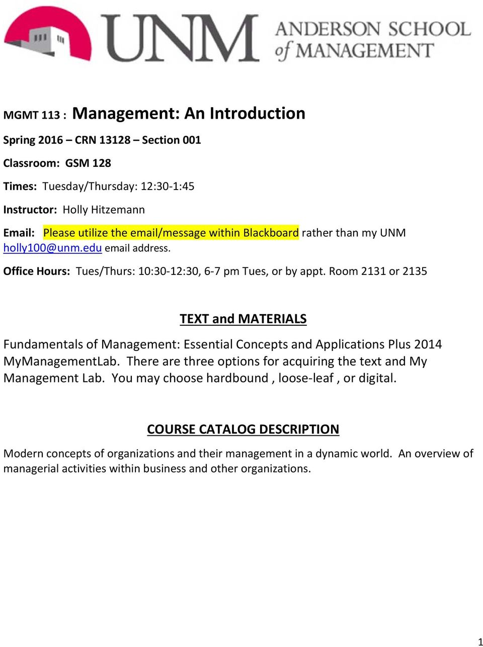 Room 2131 or 2135 TEXT and MATERIALS Fundamentals of Management: Essential Concepts and Applications Plus 2014 MyManagementLab.