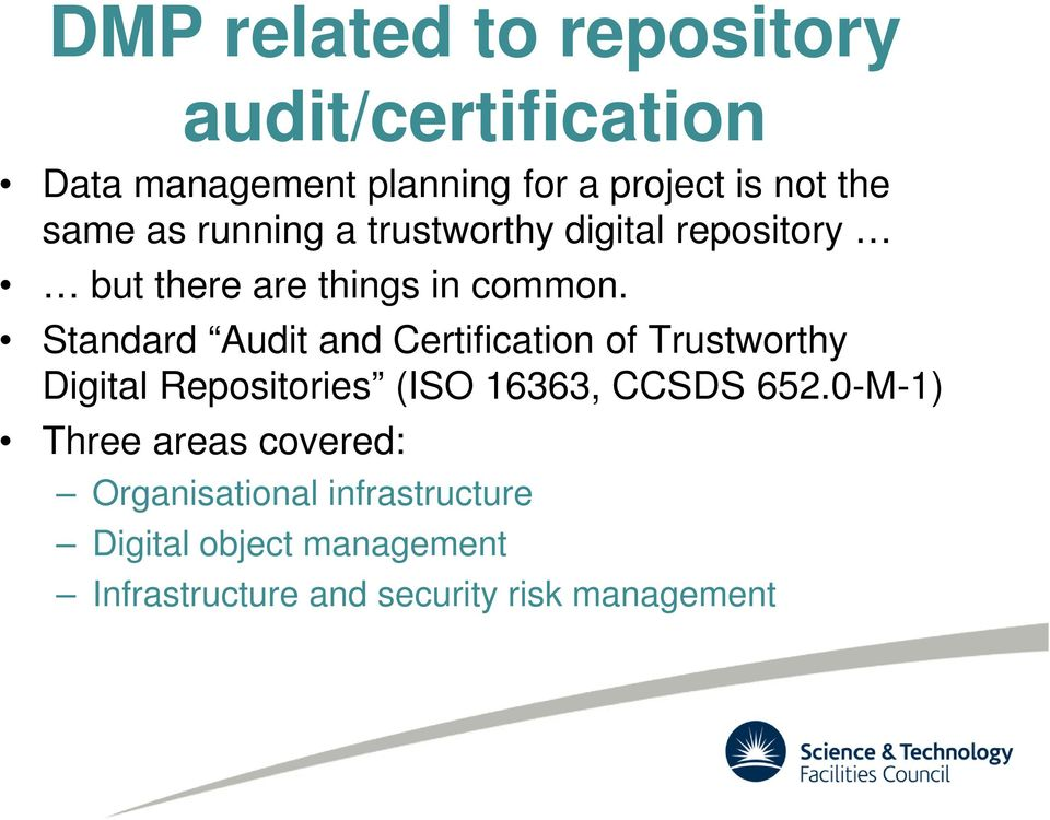 Standard Audit and Certification of Trustworthy Digital Repositories (ISO 16363, CCSDS 652.