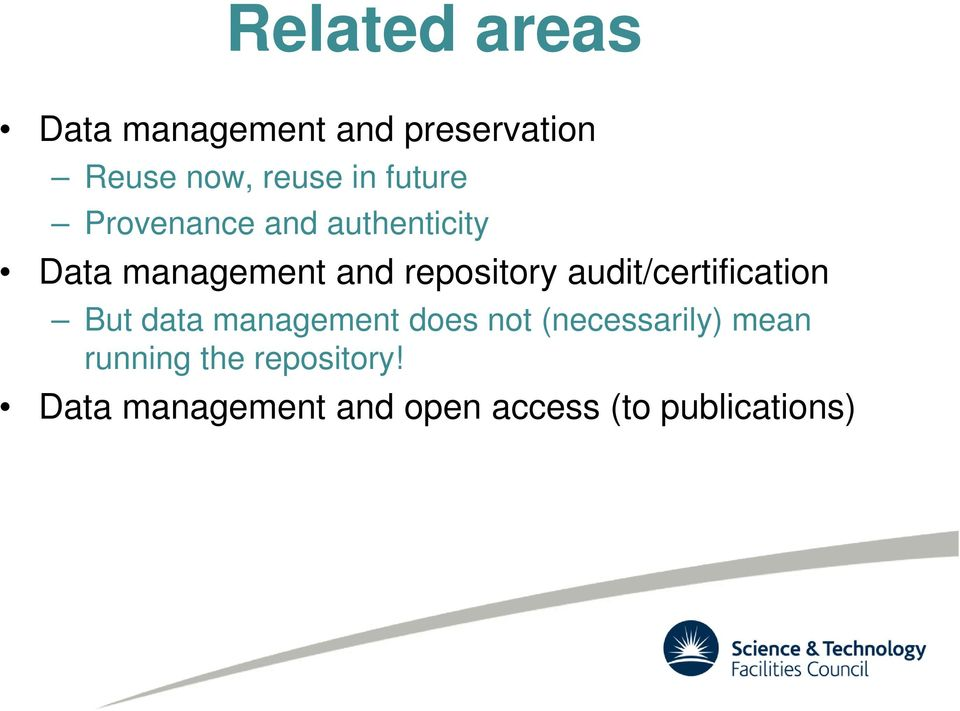 audit/certification But data management does not (necessarily) mean