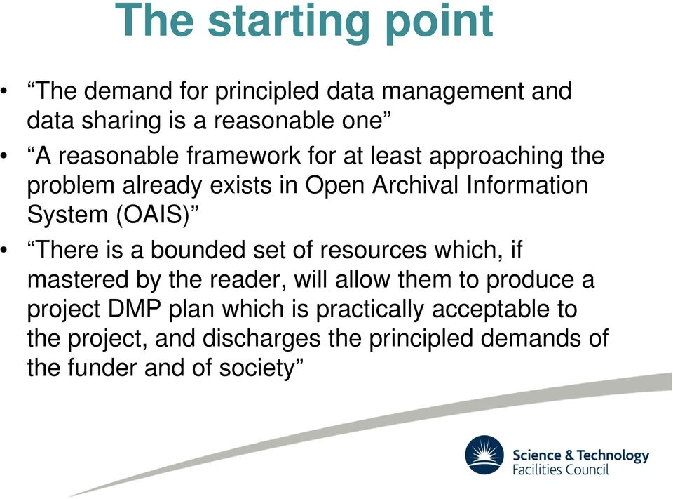 is a bounded set of resources which, if mastered by the reader, will allow them to produce a project DMP plan