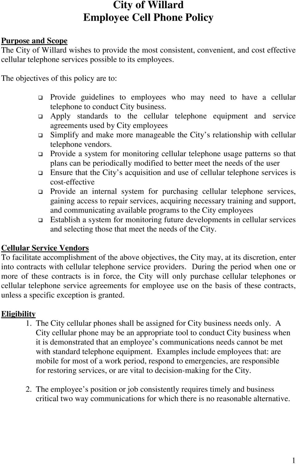 Apply standards to the cellular telephone equipment and service agreements used by City employees Simplify and make more manageable the City s relationship with cellular telephone vendors.