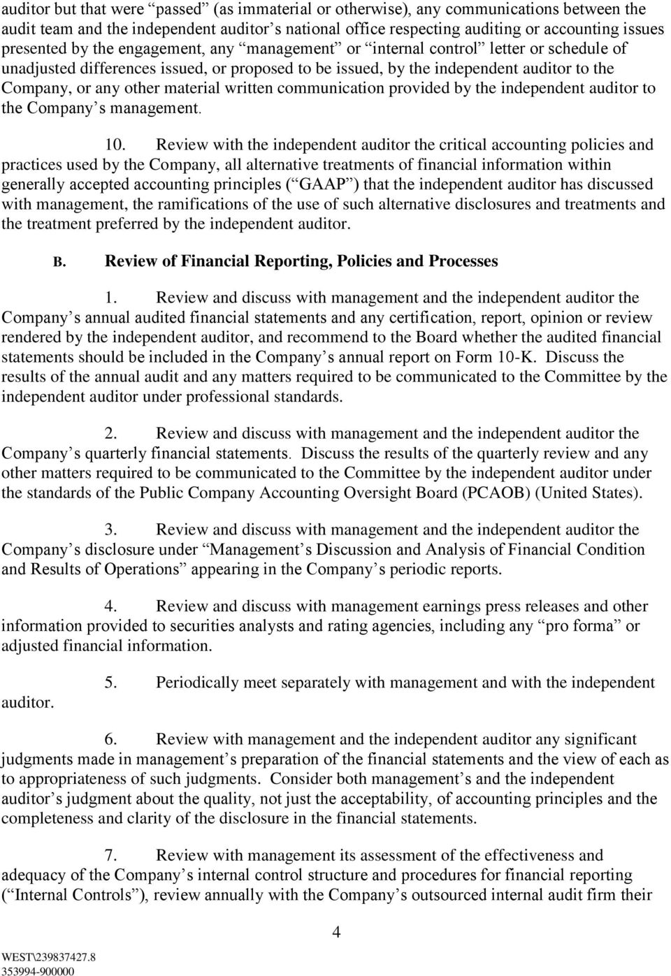 written communication provided by the independent auditor to the Company s management. 10.