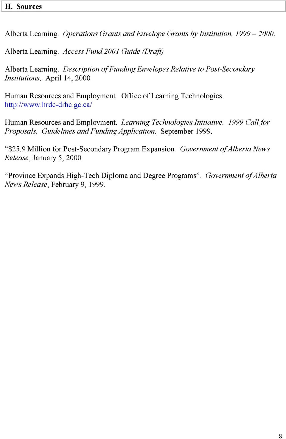 gc.ca/ Human Resources and Employment. Learning Technologies Initiative. 1999 Call for Proposals. Guidelines and Funding Application. September 1999. $25.