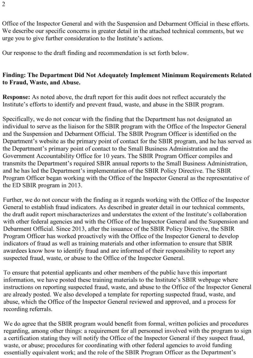 Our response to the draft finding and recommendation is set forth below. Finding: The Department Did Not Adequately Implement Minimum Requirements Related to Fraud, Waste, and Abuse.