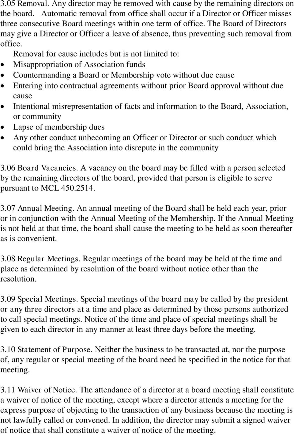 The Board of Directors may give a Director or Officer a leave of absence, thus preventing such removal from office.