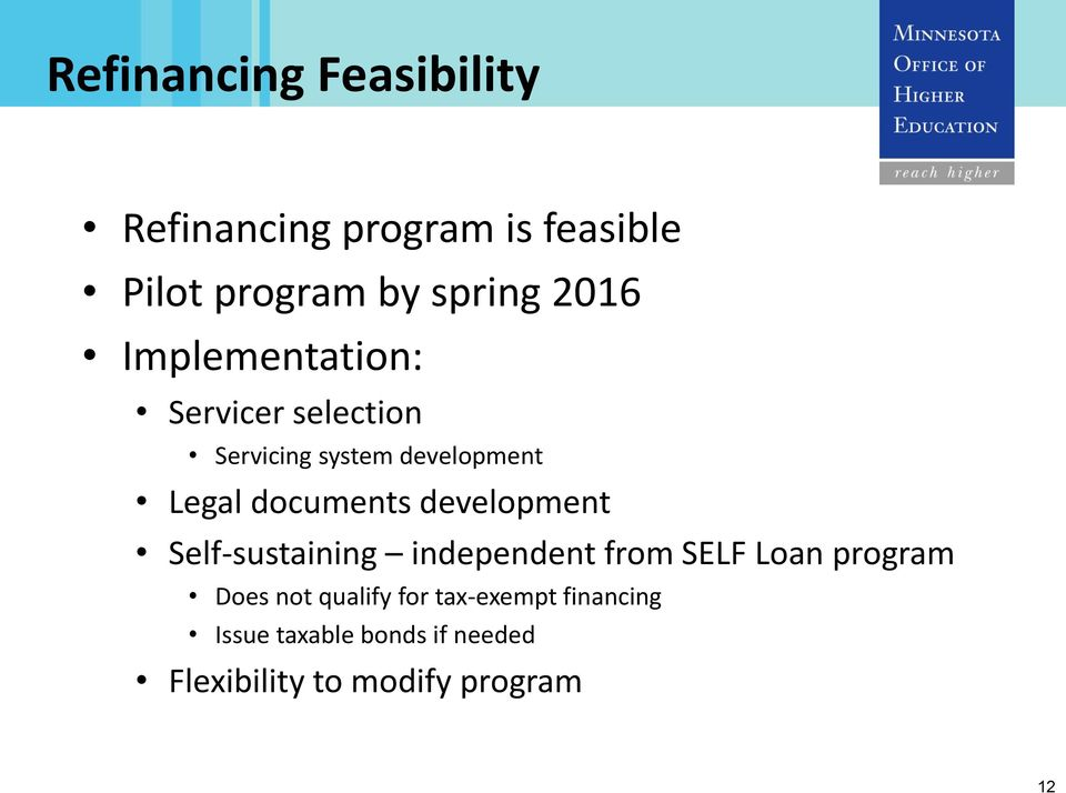 documents development Self-sustaining independent from SELF Loan program Does not