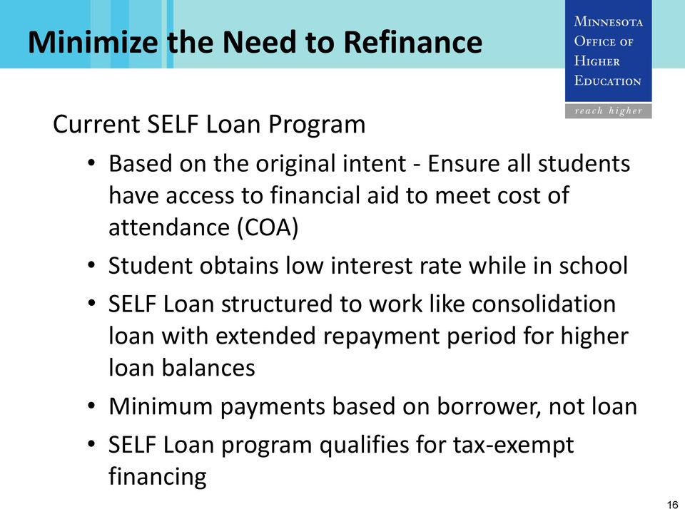 school SELF Loan structured to work like consolidation loan with extended repayment period for higher loan