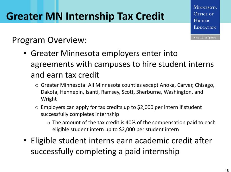 Employers can apply for tax credits up to $2,000 per intern if student successfully completes internship o The amount of the tax credit is 40% of the