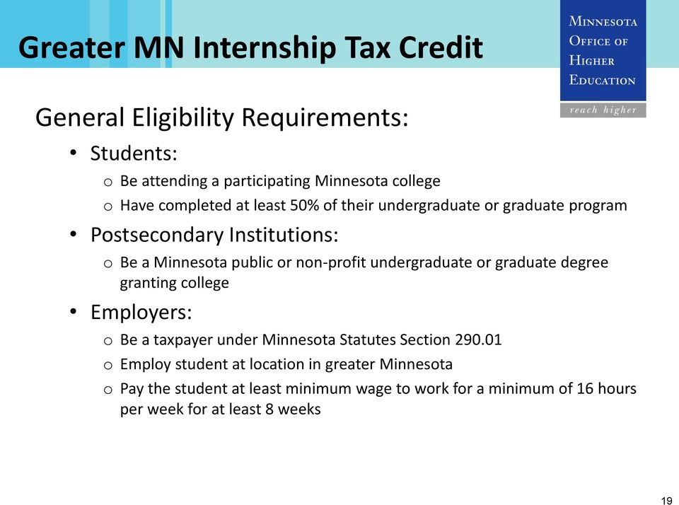 undergraduate or graduate degree granting college Employers: o Be a taxpayer under Minnesota Statutes Section 290.