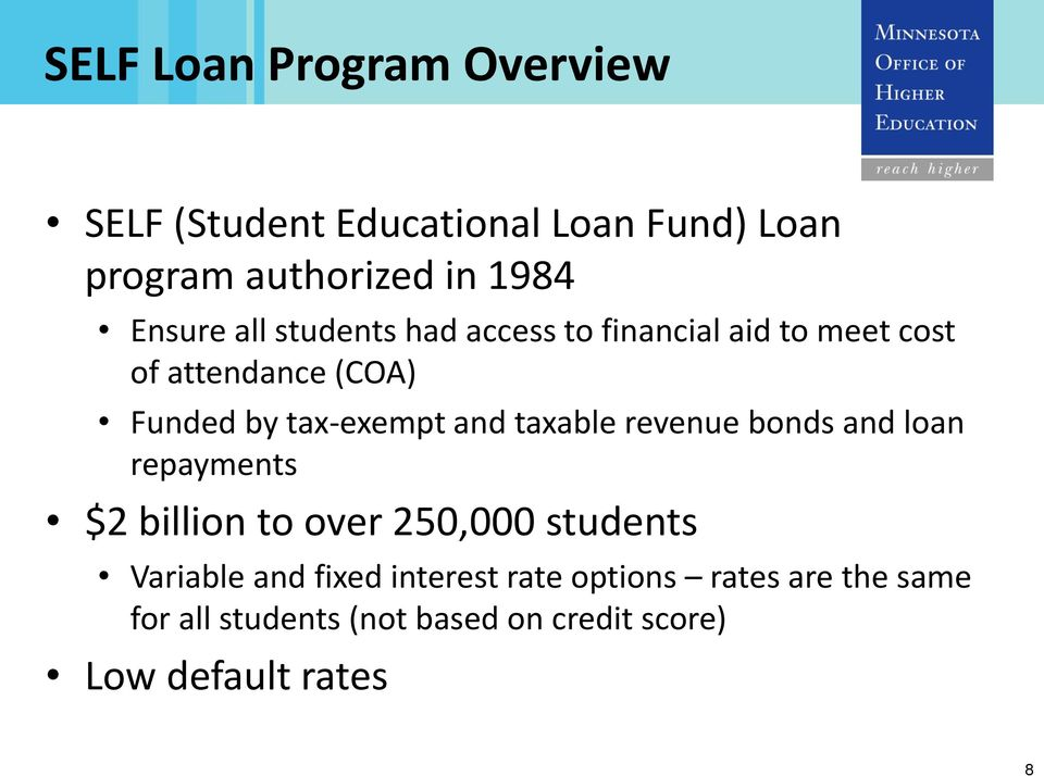 tax-exempt and taxable revenue bonds and loan repayments $2 billion to over 250,000 students