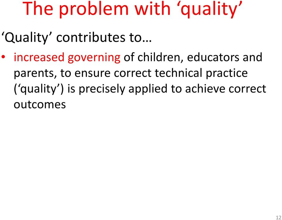 parents, to ensure correct technical practice (